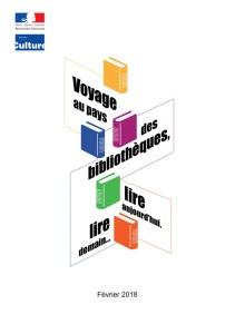 Le Rapport Voyage au pays des bibliothèques, lire aujourd'hui, lire demain a été remis par Erik Orsenna en février dernier.